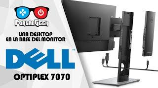 Una Desktop en la base del monitor - Un vistazo a la Dell Optiplex 7070 Ultra
