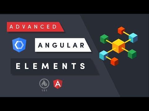 Advanced Angular Elements