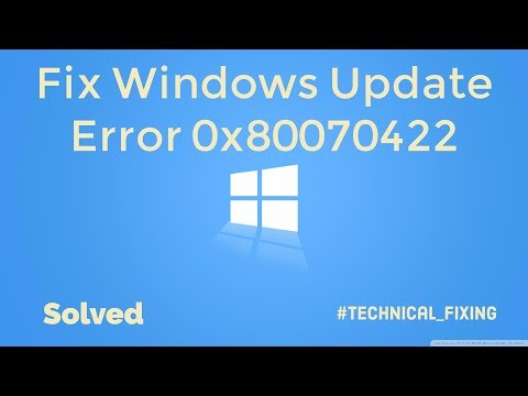 How to Fix Windows Update Error 0x80070422 On Windows 10,8.1,8,7