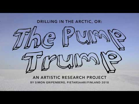Drilling in the Arctic – The Pump Trump (the project)