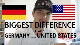 THE BIGGEST DIFFERENCE BETWEEN GERMANY AND THE USA