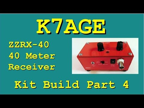 K7AGE Builds The ZZRX-40 Receiver Kit- Part 4 - Finishing ...