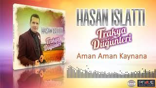 Hasan Islattı  - Trakya Düğünleri  /   Aman Aman Kaynana Resimi