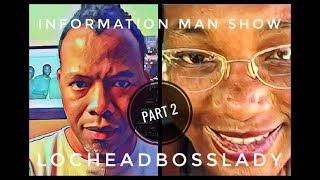 LOCHEADBOSSLADY ON INFORMATION MAN SHOW PART 2 TRUTH