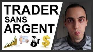 Comment Trader Sans Argent