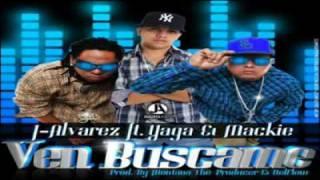 J Alvarez ft. Yaga & Mackie - Ven Buscame
