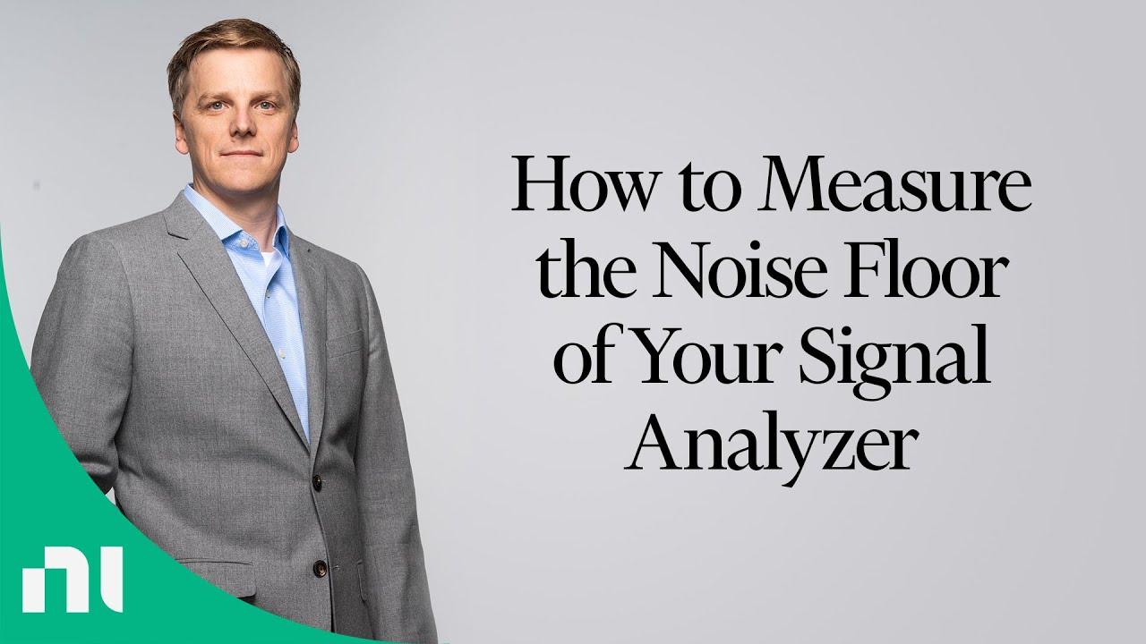 Noise Floor of Your Signal Analyzer