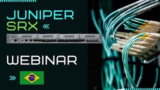Webinar Juniper SRX e Security Director