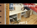 system workshop: workbench construction part 2