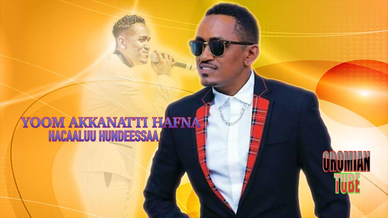 Hacaaluu Hundeessaa - Yoom Akkanatti Hafna - New Oromo Music 2020 (Official Audio)