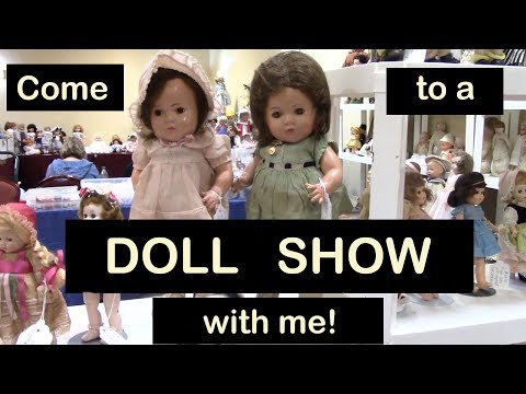Come to a Doll Show With Me! Antique, Vintage & Modern Dolls, Teddy Bears & More