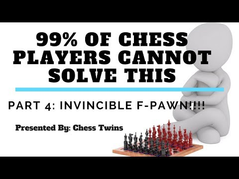 Invincible F Pawn! 99% of Chess Players Cannot Solve This - Part 4