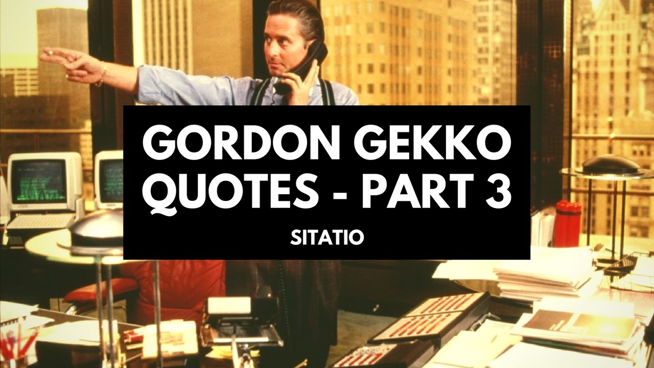 Wall Street Quotes Gordon Gekko Quotes Part 3  Wall Street  Sitatio  Youtube
