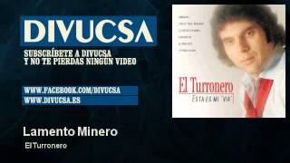 El Turronero - Lamento Minero