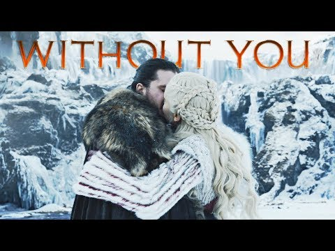 Jon & Daenerys | Without You [+8x01]