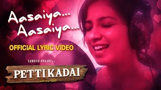 Aasaiya Aasaiya Lyric Video | PETTIKADAI | Shreya Ghoshal | Esakki Karvannan | Mariya Manohar