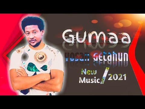 Yosan Getahun _Gumaa_New Oromo Music 2021- New Ethiopian music 2021