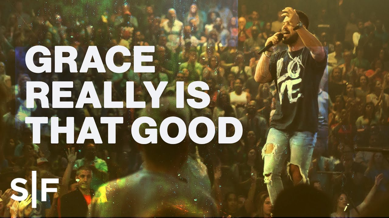 Grace Really Is That Good | Pastor Steven Furtick