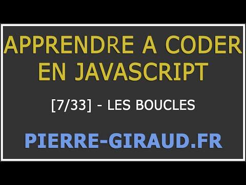 [Tutoriel Complet] Apprendre à coder en JavaScript [7/33]  : Les boucles en JavaScript