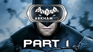 Batman Arkham VR Gameplay Walkthrough Part 1 - INTRO (PLAYSTATION VR) Full Game(Batman Arkham VR Walkthrough Part 1 - Batman Arkham VR Gameplay Playstation VR Full Game First Impressions Review with Commentary & Webcam The ..., 2016-10-05T16:29:38.000Z)