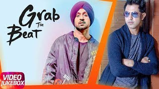 Grab The Beat | Diljit | Gippy | Jassie | Babbal | Sukh E | A Kay | Jukebox | Speed Records