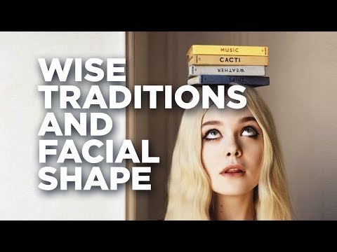 Wise traditions and facial shape