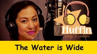 The Water is wide (O Waly, Waly) | Family Sing Along - Muffin Songs