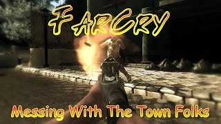 Far Cry 2:  Messing With The Town Folks  PC [HD] (Gameplay)