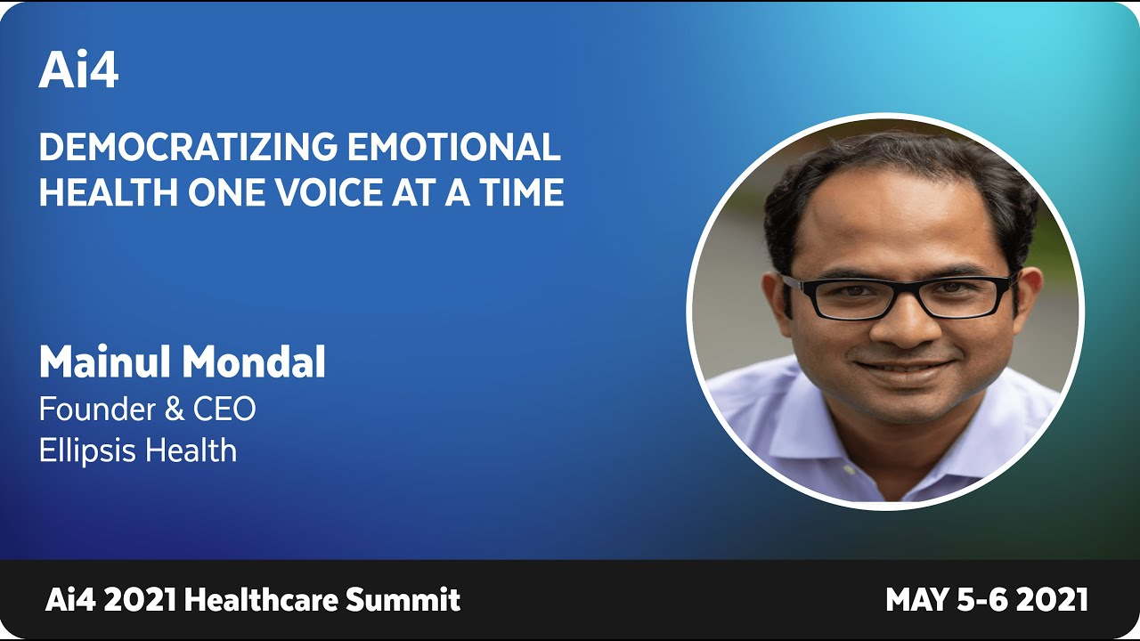 Ai4 Healthcare Summit: Democratizing Emotional Health One Voice at a Time