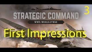 First Impressions - Strategic Command: WWII World at War - Sneak Peak - Part 3