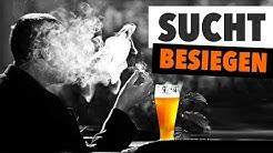 SUCHT BESIEGEN - Abhängigkeit überwinden: Alkohol, Drogen, Spielsucht ● MEHR leben
