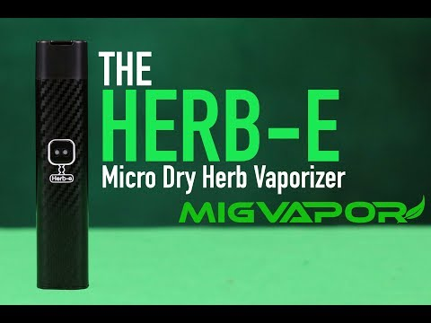 HERB-E Dry Herb Vaporizer Pen Tutorial | Review by Mig Vapor