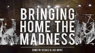 Dimitri Vegas & Like Mike - Bringing Home The Madness [FREE DOWNLOAD]