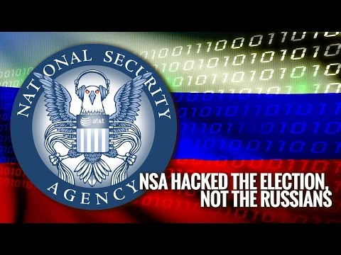 NSA Hacked the Election, Not the Russians!