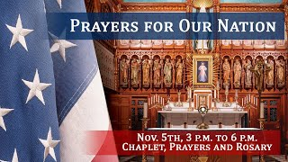 Thu, Nov 5 - Prayers for Our Nation - Chaplet, Adoration, and Rosary