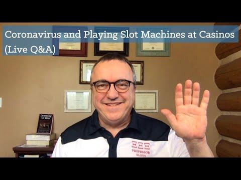 Coronavirus And Playing Slot Machines At Casinos (Live Q&A)