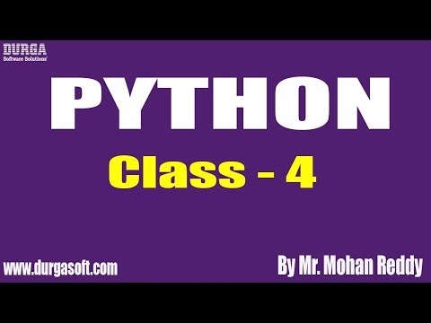PYTHON Tutorial || Class - 4 || by Mr. Mohan Reddy On 21-05-2019 thumbnail