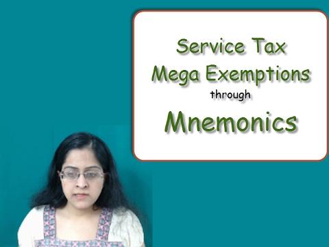 Study Tax through Mnemonics. Service Tax: Mega Exemptions. Mnemonics. Pass CA IPCC in First Attempt