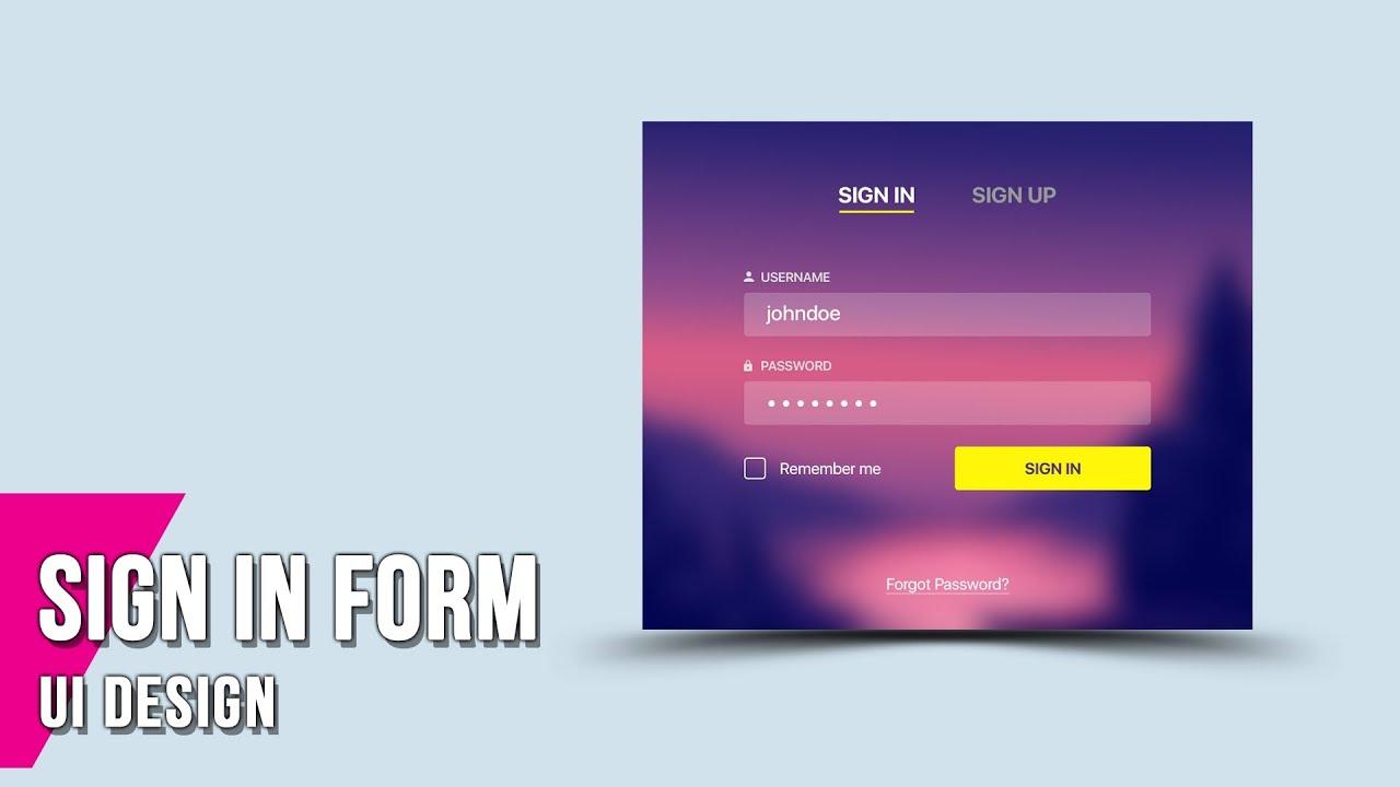 UI Design #01 – Cách Tạo Form Đăng Nhập