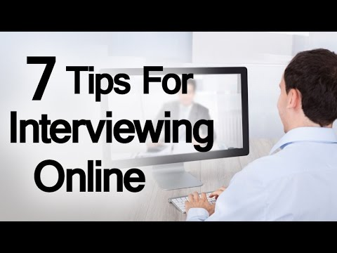 7 Tips For Interviewing Online