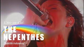 L'Arc~en~Ciel - THE NEPENTHES | Subtitle Indonesia