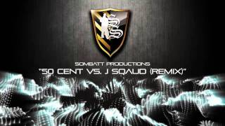 Download 50 cent vs. J squad remix MP3 song and Music Video