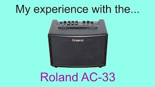 My experience with the Roland AC-33 amplifier