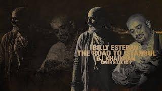 Billy Esteban & Dj KhaiKhan - Road to Istanbul (Seven Hills edit)