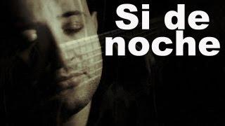 """""""Si de noche"""" original de Victor Escalona"""