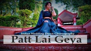 patt lai geya |indian wedding dance chorereography  | dance cover