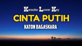 Katon Bagaskara - Cinta Putih Karaoke Nada Rendah
