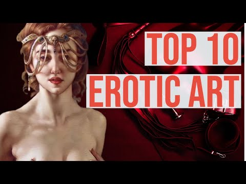 TOP 10 - Most Erotic Artworks