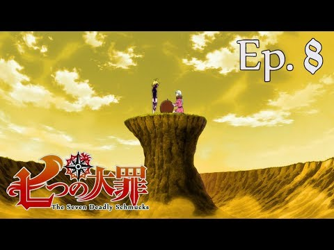 The Seven Deadly Schmucks (The Seven Deadly Sins Abridged) - Episode 8