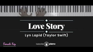 Love Story - Taylor Swift / Lyn Lapid (KARAOKE PIANO - FEMALE KEY)